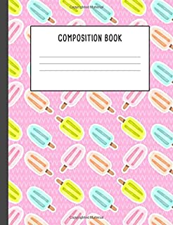 Composition Book: Popsicles Ice Pops Pink, 200 pages College ruled (7.44 x 9.69)