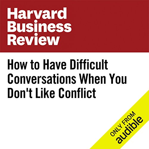 How to Have Difficult Conversations When You Don't Like Conflict audiobook cover art