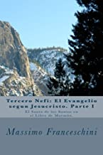 Tercero Nefi: El Evangelio segun Jesucristo. Parte I: El Santo de los Santos en el Libro de Mormón. (Spanish Edition)