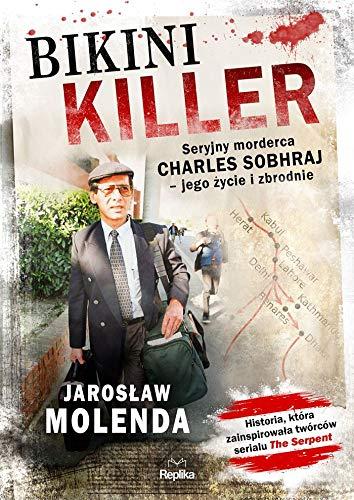 Bikini Killer Seryjny morderca: Charles Sobhraj - jego życie i zbrodnie