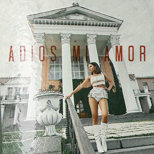 Adios Mi Amor [Explicit]