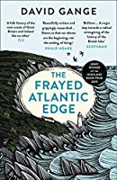 The Frayed Atlantic Edge: A Historian's Journey from Shetland to the Channel (Historians Journey/Shetland to)