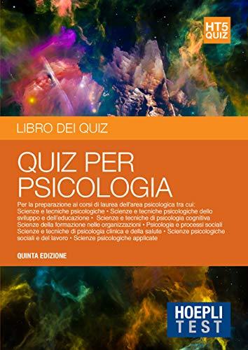 Hoepli Test. Libro dei quiz. Psicologia. Per la preparazione ai corsi di laurea dell'area psicologica