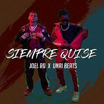 Siempre Quise (feat. Unai Beats)