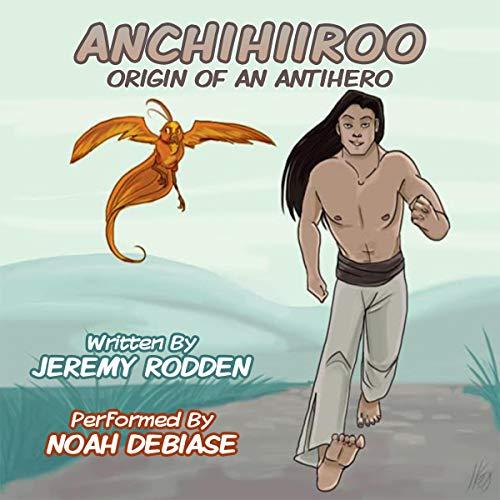 Anchihiiroo - Origin of an Antihero Audiobook By Jeremy Rodden cover art