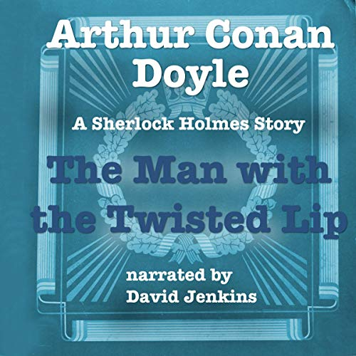 The Man with the Twisted Lip audiobook cover art