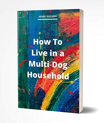 How to Live in a Multi‐Dog Household (English Edition)