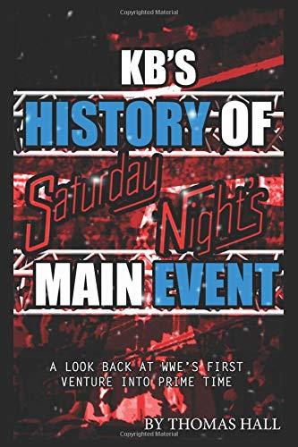 KB's History of Saturday Night's Main Event