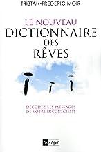 Livres Le nouveau dictionnaire des rêves - Décodez les messages de votre inconscient PDF