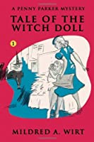 Tale of the Witch Doll (Penny Parker #1): The Penny Parker Mysteries by Mildred A. Wirt(2011-01-02)