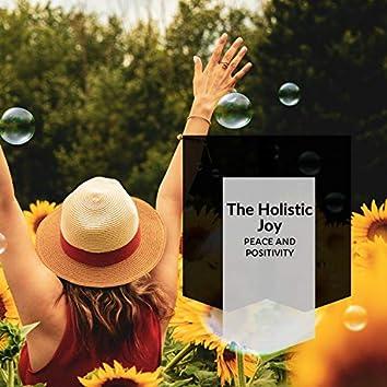 The Holistic Joy - Peace And Positivity