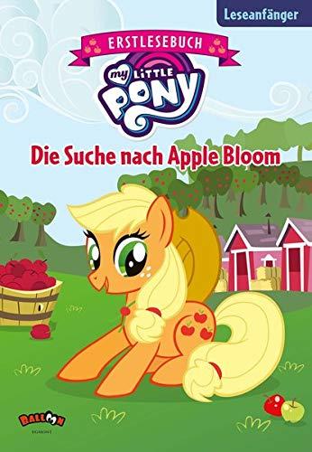 My Little Pony - Die Suche nach Apple Bloom: Erstlesebuch