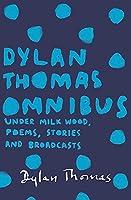 Dylan Thomas Omnibus