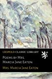 Poems by Mrs. Marcia Jane Eaton