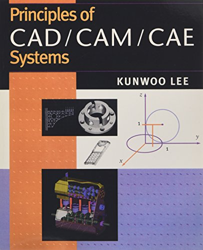 Compare Textbook Prices for Principles of CAD/CAM/CAE 1 Edition ISBN 9780201380361 by Lee, Kunwoo