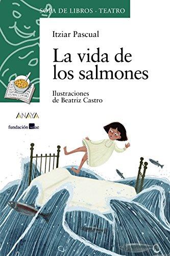 La vida de los salmones (LITERATURA INFANTIL - Sopa de Libros (Teatro))
