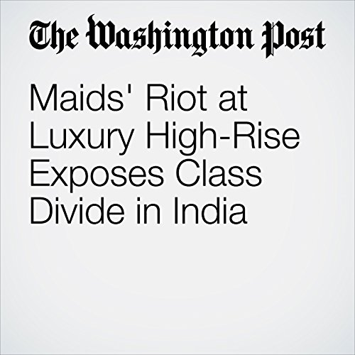 Maids' Riot at Luxury High-Rise Exposes Class Divide in India copertina