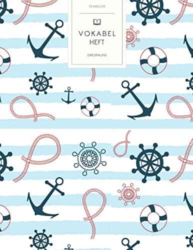 Vokabelheft: Seefahrt Ankerhaken. 3 Spalten für Vokabeln. 120 Seiten mit schönem Design. Dreispaltiges Buch mit Soft Cover 8.5x11 Zoll, ca. DIN A4 21.6x27.9cm.