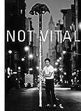 Not Vital ? univers privat - Stephan Kunz