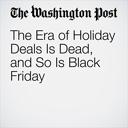 The Era of Holiday Deals Is Dead, and So Is Black Friday copertina