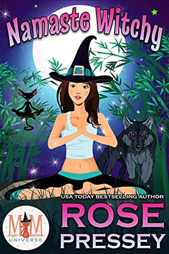 Namaste Witchy: Magic and Mayhem Universe by [Rose Pressey]