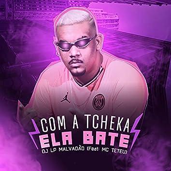 Com a Tcheka Ela Bate (feat. MC Teteu)