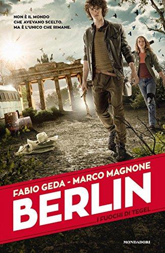 I fuochi di Tegel. Berlin (Vol. 1)