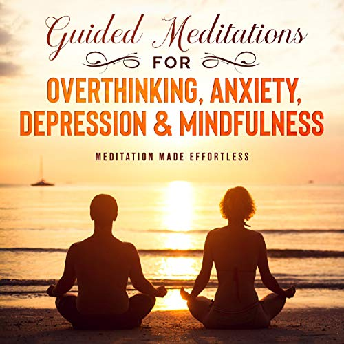 Guided Meditations for Overthinking, Anxiety, Depression & Mindfulness cover art
