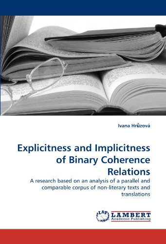 Explicitness and Implicitness of Binary Coherence Relations: A research based on an analysis of a parallel and comparable corpus of non-literary texts and translations