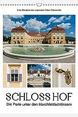Schloss Hof - Die Perle unter den Marchfeldschlössern (Wandkalender 2019 DIN A3 hoch): Die Perle unter den Marchfeldschlössern (Monatskalender, 14 Seiten ) (CALVENDO Orte) Kalender