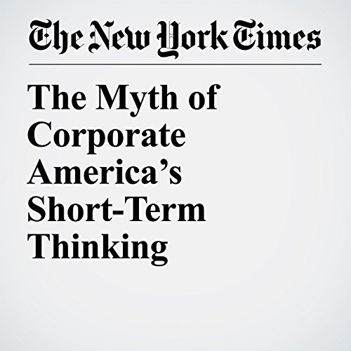 The Myth of Corporate America's Short-Term Thinking audiobook cover art