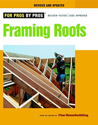 Compare Textbook Prices for Framing Roofs Revised, Updated ed. Edition ISBN 8601200661781 by Editors of Fine Homebuilding