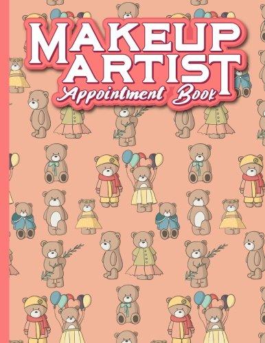 Makeup Artist Appointment Book: 7 Columns Appointment Desk Book, Appointment Scheduler, Daily Appointment Scheduler, Cute Teddy Bear Cover