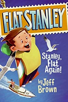 Stanley, Flat Again! (Flat Stanley Book 6) by [Jeff Brown, Macky Pamintuan]