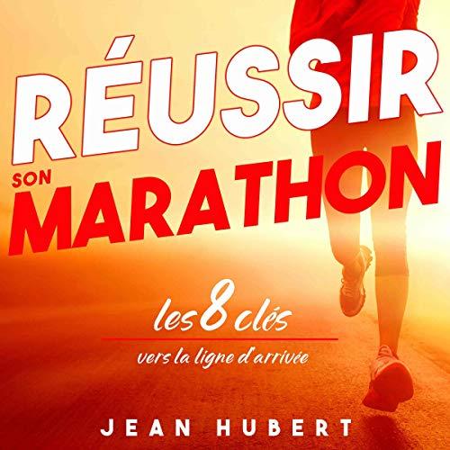 Couverture de Réussir son Marathon: Les 8 clés vers la ligne d'arrivée