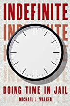 Indefinite: Doing Time in Jail