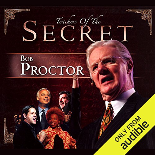 The Secret     Bob Proctor              By:                                                                                                                                 Bob Proctor                           Length: 1 hr and 16 mins     102 ratings     Overall 4.6