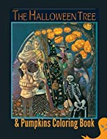 The Halloween Tree & Pumpkins Coloring Book: Coloring book for halloween, 100 pictures, bats, skeletons, pumpkins, witches, spells, size 11 inches * 8 inches