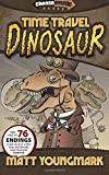 Time Travel Dinosaur (Chooseomatic Books) (Volume 3)