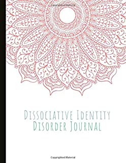 Dissociative Identity Disorder Journal: Journal to manage DID, communicate between alters, create system rules, system map...