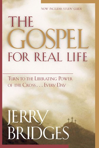 Gospel for Real Life, The: Turn to the Liberating Power of the Cross...Every Day