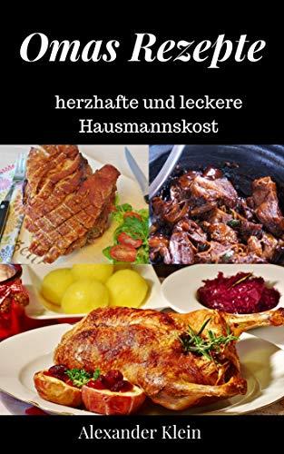 Omas Rezepte: herzhafte und leckere Hausmannskost