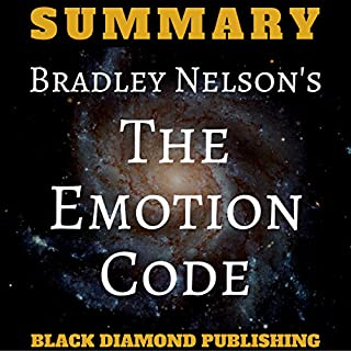 Summary: Bradley Nelson's The Emotion Code                   By:                                                                                                                                 Black Diamond Publishing                               Narrated by:                                                                                                                                 Michael Price                      Length: 1 hr     63 ratings     Overall 4.3