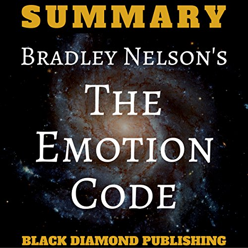 Summary: Bradley Nelson's The Emotion Code audiobook cover art