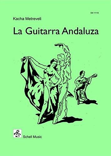 La Guitarra Andaluza (Spanische Gitarrenmusik / Gitarre-Noten klassisch)