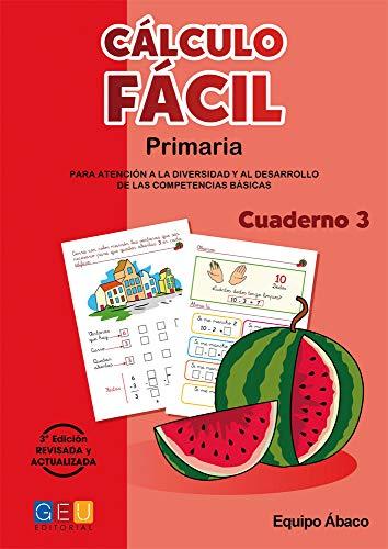 Cálculo fácil 3 / Editorial GEU / 1º Primaria / Mejora la capacidad de cálculo / Recomendado como apoyo / Con actividades sencillas