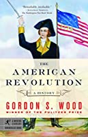 The American Revolution: A History (Modern Library Chronicles)
