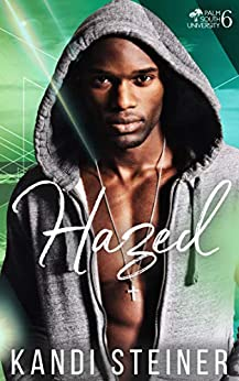 Hazed: A New Adult College Romance (Palm South University Book 6) by [Kandi Steiner]