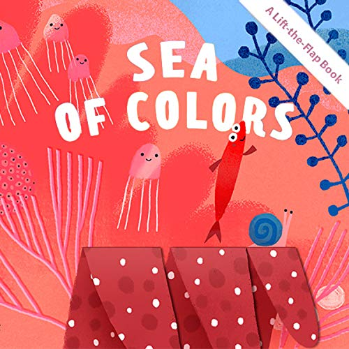 Sea of Colors: A Lift-the-Flap Book (Clever Flaps)