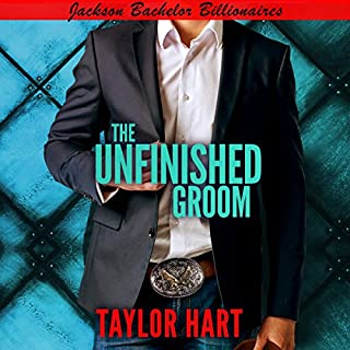 The Unfinished Groom: Bachelor Billionaire Romance audiobook cover art